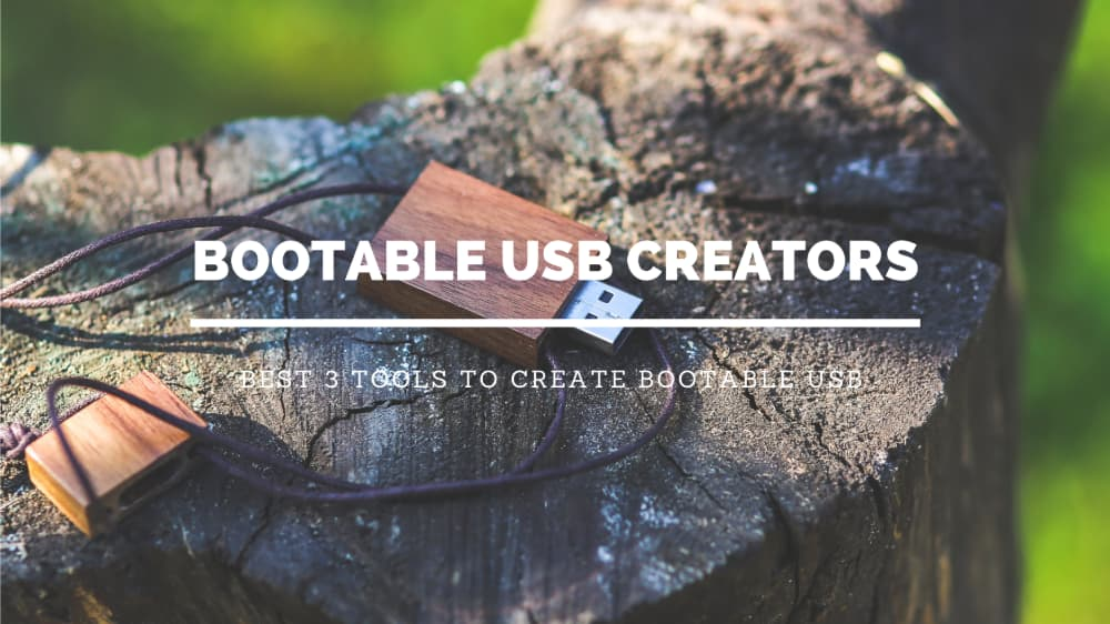 The Best 3 Bootable USB Creators