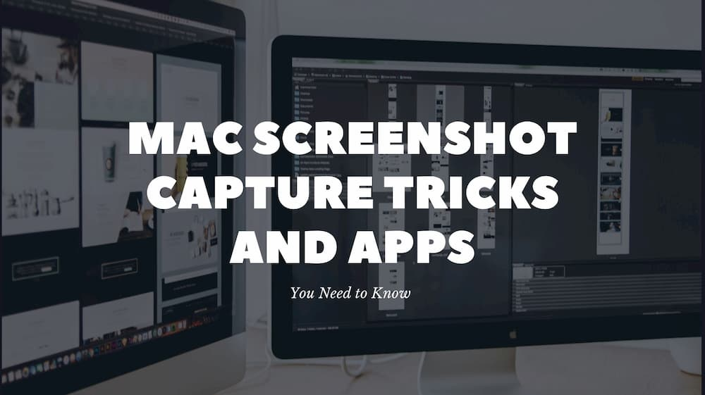 Mac Screenshot Capture Tricks and Apps You Need to Know